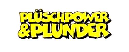 Plüsch, Power & Plunder